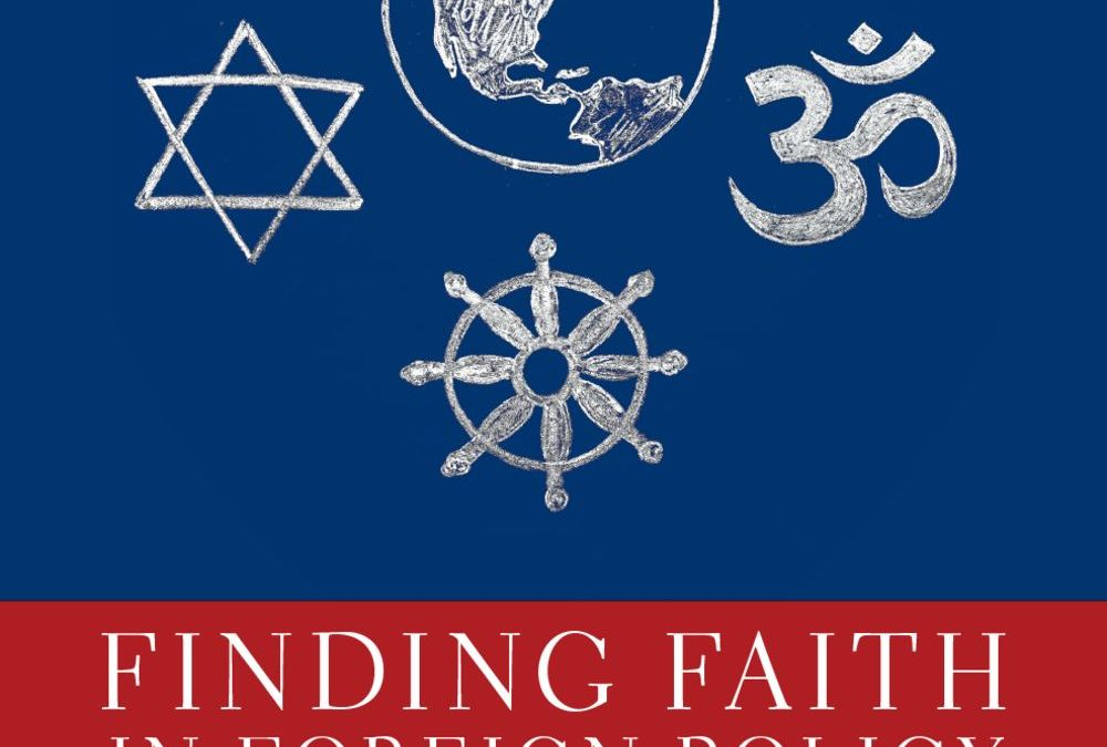 6+1 Questions about Finding Faith in Foreign Policy