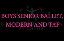 BOYS SENIOR BALLET, MODERN AND TAP