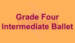Grade Four-Intermediate - Ballet