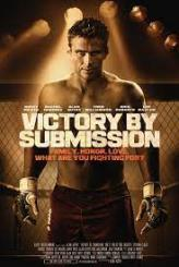 EXPLOSIVE NEW MMA FILM VICTORY BY SUBMISSION RELEASING ON DEMAND APRIL 6