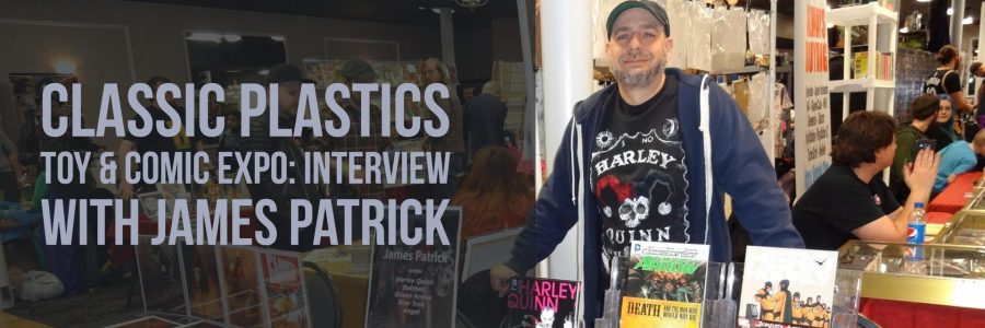 Classic Plastics Toy & Comic Expo: Interview with James Patrick