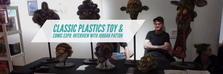 Classic Plastics Toy & Comic Expo: Interview with Jordan Patton