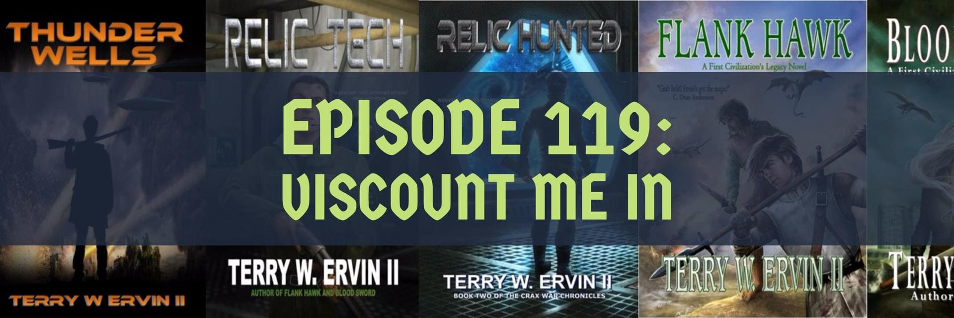 Episode 119: Viscount Me In, an Interview with Terry W Ervin II