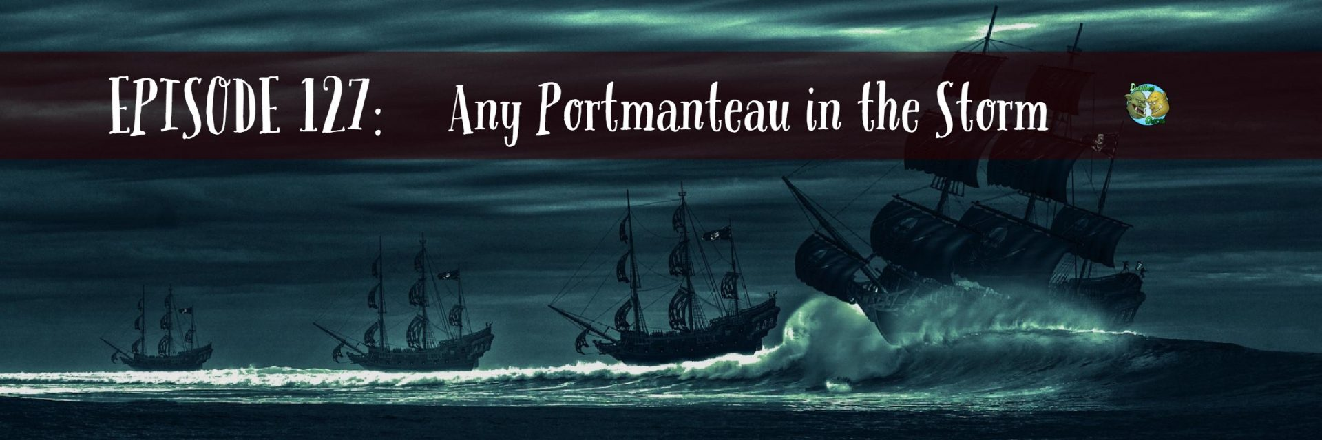 Episode 127: Any Portmanteau in the Storm