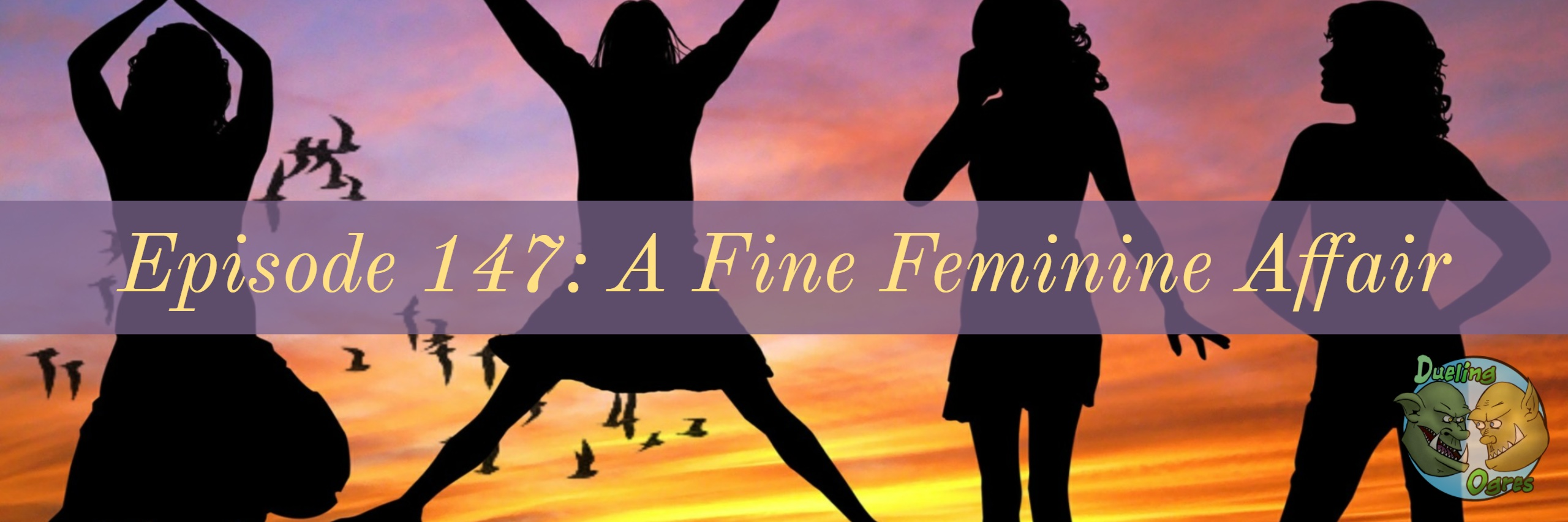 Episode 147: A Fine Feminine Affair