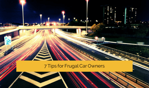 7 Tips for Frugal Car Owners