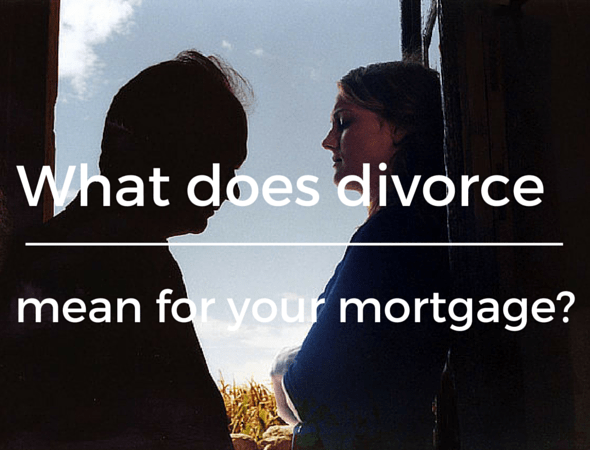 What does divorce mean for your mortgage?