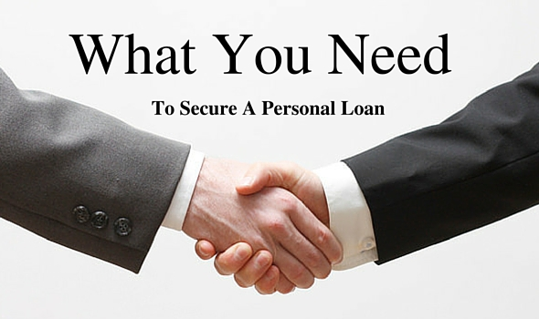 What You Need To Secure A Personal Loan
