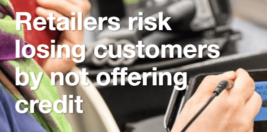 Retailers Risk Losing Customers By Not Offering Credit