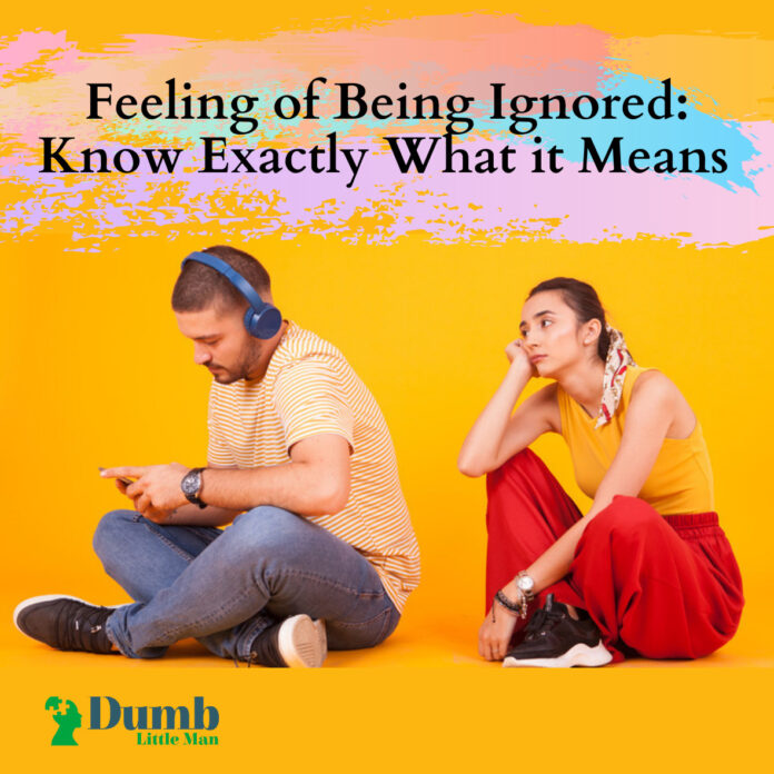 Feeling of Being Ignored: Know Exactly What it Means