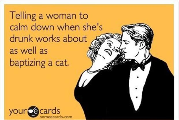 telling a woman to calm down, funny quotes - Dump A Day