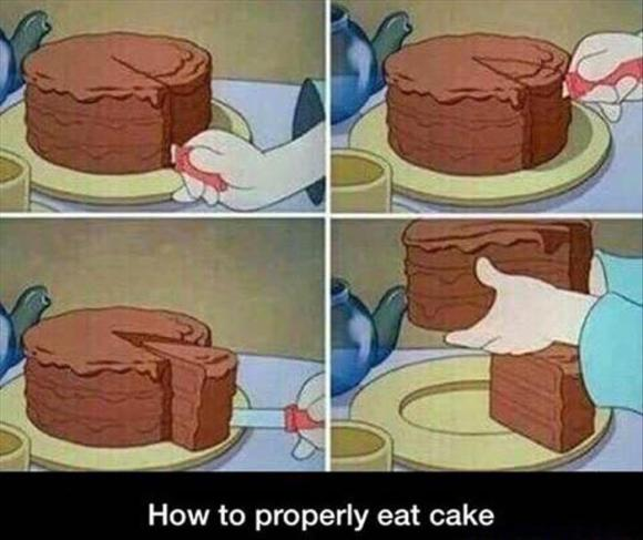 this is how you eat cake