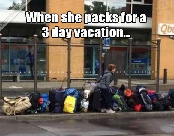 when she packs for a 3 day trip