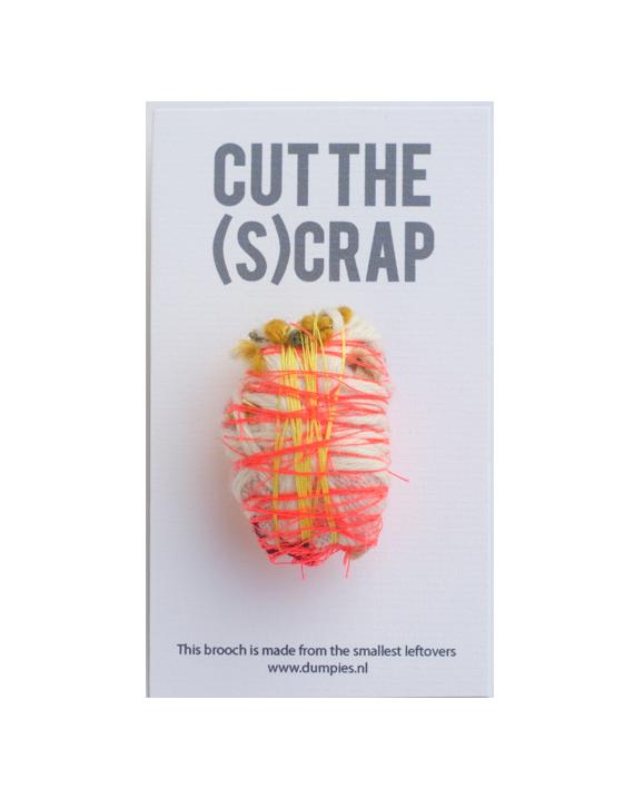 broche cut the scrap