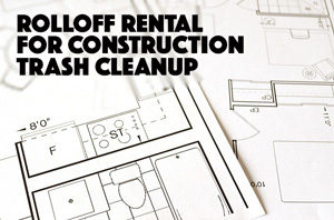 rolloff-rental-for-construction-trash-cleanup-austin