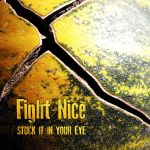 Fight Nice: Stuck It In Your Eye artwork