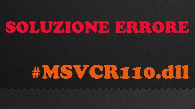Il programma non può essere avviato perché msvcr110
