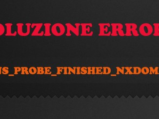 Errore dns probe finished nxdomain