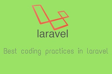How to do Best Coding Practices in Laravel