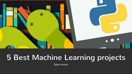 5 Best open source machine learning Projects built Using python