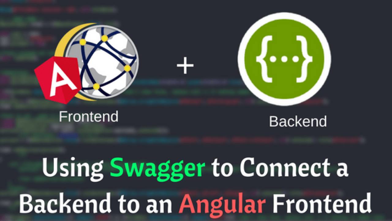 Using Swagger to Connect a Backend to an Angular Frontend