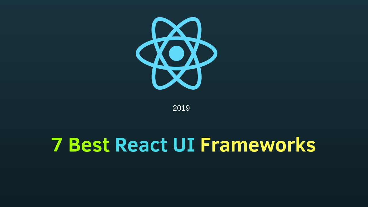 7 best React UI frameworks to use in 2019 - ( Fast and smooth)