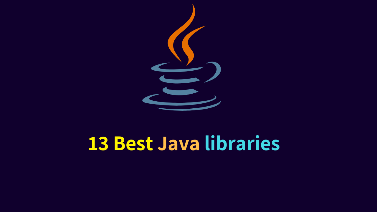 13 Best Java libraries for programmers ( Save Time)