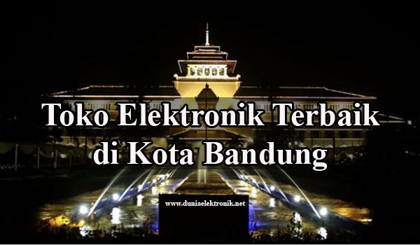 Toko elektronik terbaik di Bandung