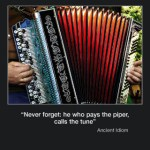 Picture of the week #42 : Don't forget : he whos pays the piper calls the tune