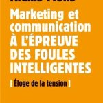 Marketing et communication à  l'épreuve des foules intelligentes