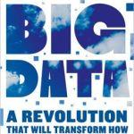 Big Data : la révolution qui va transformer la vie, la pensée, le travail