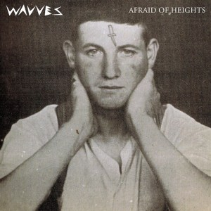 WAVVES-Afraid-of-Heights