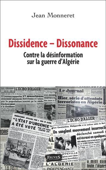 Dissidence - Dissonance. Contre la désinformation contre la guerre d'Algérie