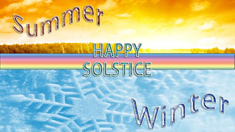 Happy Summer Solstice for the North, and Happy WInter for those down under!