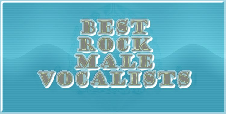 Best Rock Male Vocalists