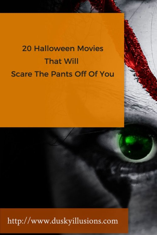 20 Halloween Movies That Will Scare The Pants Off Of You