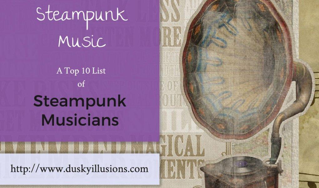 Steampunk Music - A top 10 list of Steampunk Musicians