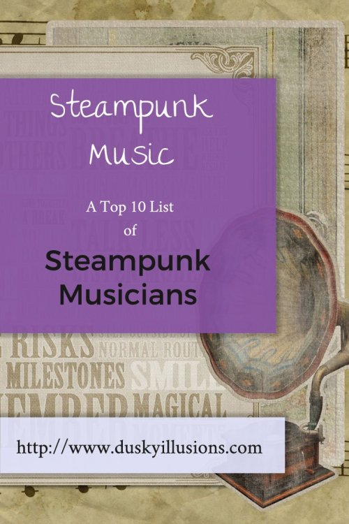 Steampunk Music A top 10 list of Steampunk Musicians