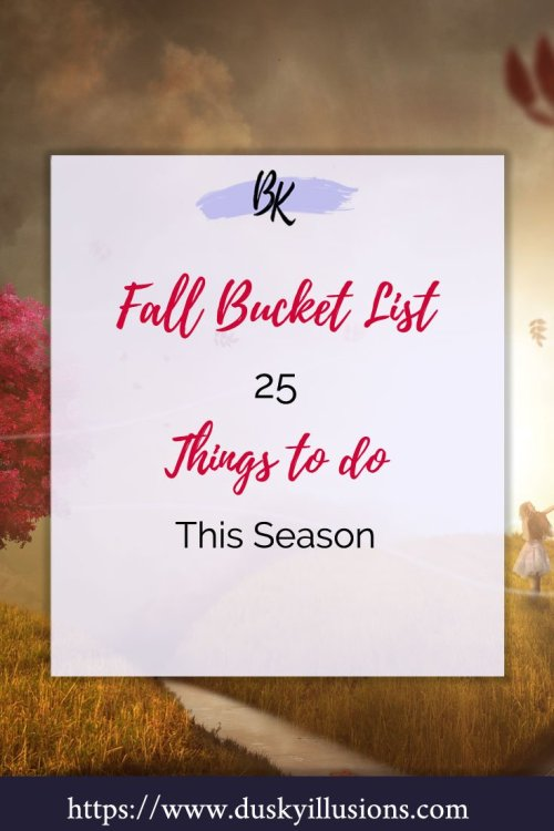 Fall Bucket List - Fall is just around the corner! To make the most of the season, here is my Fall bucket list for 2018 of 25 fun things to do and accomplish this season. #Fall #Autumn, #Fallactivities #FallKidsBooks #AutumnActiviities #AutumnKidsBooks