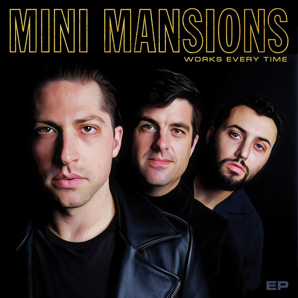 works every time mini mansions album cover