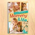 A COOKBOOK FOR MOMMY AND ME