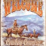 WELCOME- COWBOY COUNTRY