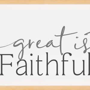 Great Is Thy Faithfulness Home Decor