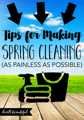Tips for Making Spring Cleaning as Painless as Possible