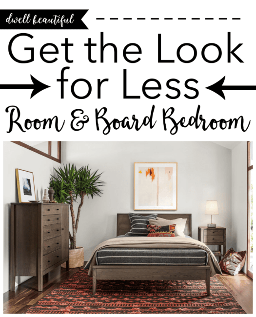 Get the Look for Less: Room & Board Bedroom - Dwell Beautiful