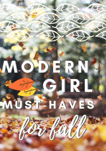 Modern Girl Must-Haves for Fall