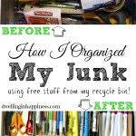 How I Organized My Junk (Using Free Stuff From My Recycle Bin!)