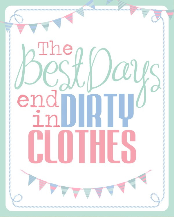 Best-days-end-in-dirty-clothes-printable