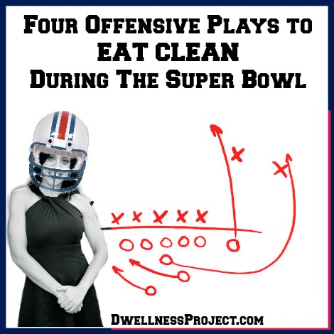 4 offensive plays to eat clean during the Super Bowl