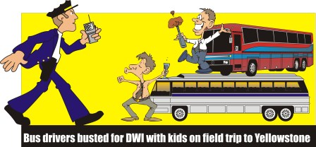 Bus drivers busted for DUI with kids on field trip to Yellowstone